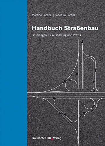 Handbuch Straßenbau.: Grundlagen für Ausbildung und Praxis.