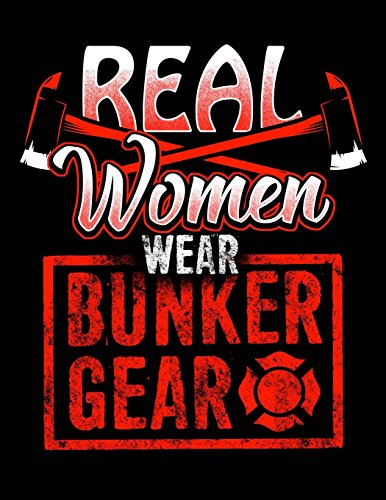 439a86b818c8f Firefighters Real Women Wear Bunker Gear Notebook: Journal for School  Teachers Students Offices - Dot Grid, 200 Pages (8.5