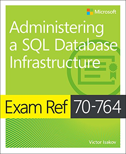 Exam Ref 70-764 Administering a SQL Database Infrastructure (English Edition) por Victor Isakov