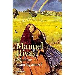 ¿Qué me quieres, amor? (Bestseller) Premio Nacional de Narrativa 1996
