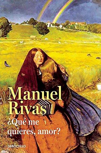 ¿Qué me quieres, amor? (BEST SELLER) por Manuel Rivas