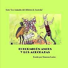 El Hormigon Angus Y Los Acrobatas: Serie - Los Animales del Alfabeto de Australia.