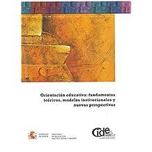Orientación educativa: fundamentos teóricos, modelos institucionales y nuevas perspectivas