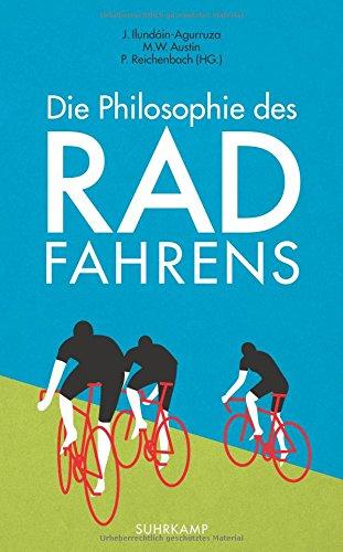 Die Philosophie des Radfahrens (suhrkamp taschenbuch, Band 4743)