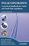 Polar Exploration: A Practical Handbook for North and South Pole Expeditions (Techniques)