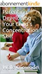 Parenting: Developing Your Child's Co...