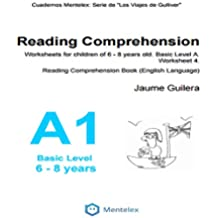 Reading Comprehension Worksheets for children of 6 - 8 years old. Basic Level A. Worksheet 1.: Reading Comprehension Book (English Language) (Cuadernos ... lectora. Nivel Básico A) (English Edition)
