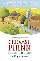 Trouble at the Little Village School: The Little Village School series by Gervase Phinn (2013-12-10)