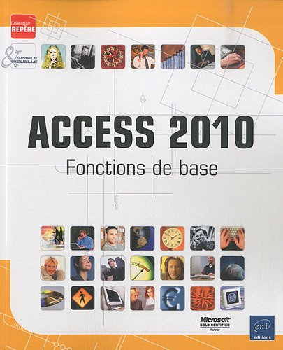 Access 2010 - Fonctions de base par Collectif