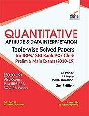 Quantitative Aptitude & Data Interpretation Topic-wise Solved Papers for IBPS/ SBI Bank PO/ Clerk Prelim & Main Exam (2010-1