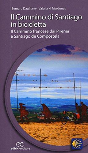 Il cammino di Santiago in bicicletta por Bernard Datcharry