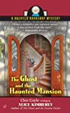 The Ghost and the Haunted Mansion (Haunted Bookshop Mysteries)