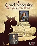 Cruel Necessity - Strategy Board Game - The English Civil War 1640-1655