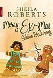 Merry Ex-Mas - Schöne Bescherung