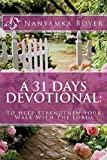 A 31 Days Devotional: To Help Strengthen Your Walk With The Lord!