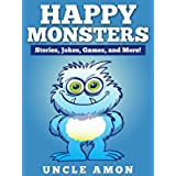 Books for Kids: HAPPY MONSTERS (Bedtime Stories For Kids Ages 4-8): Short Stories for Kids, Kids Books, Bedtime Stories For Kids, Children Books, Early ... for Beginning Readers) (English Edition)