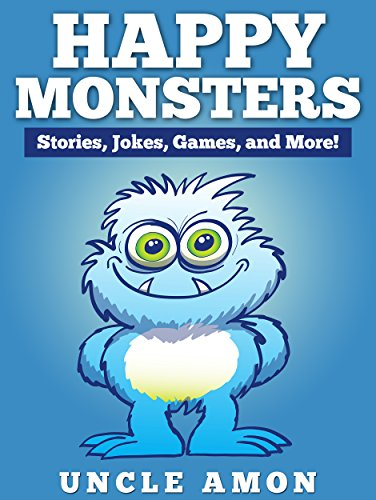 Books for Kids: HAPPY MONSTERS (Bedtime Stories For Kids Ages 4-8)