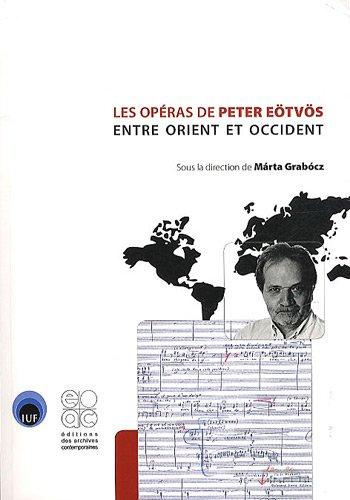 Les opéras de Peter Eötvös entre Orient et Occident