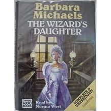 The Wizard's Daughter: Complete & Unabridged