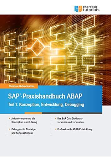 SAP-Praxishandbuch ABAP: Teil I: Konzeption, Entwicklung und Debugging