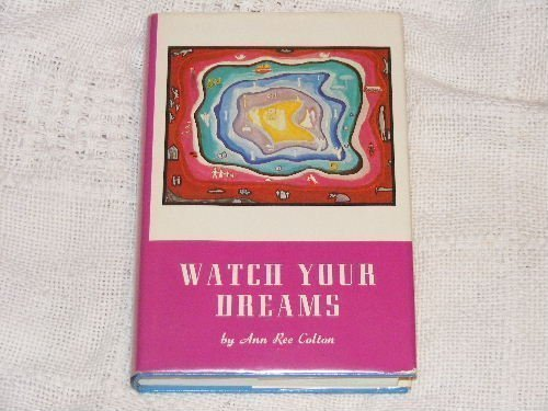 Watch Your Dreams by Ann R Colton (1973-06-03)