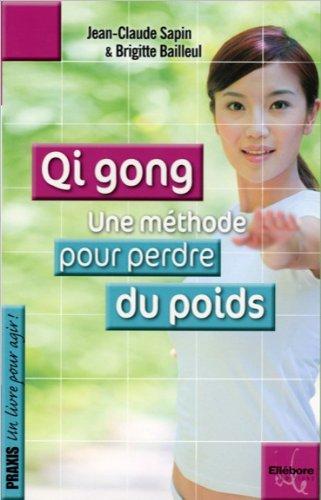 Qi gong : Une méthode pour perdre du poids par Jean-Claude Sapin, Brigitte Bailleul