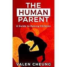 The Human Parent: A Guide to Raising Children (Books 1-7)