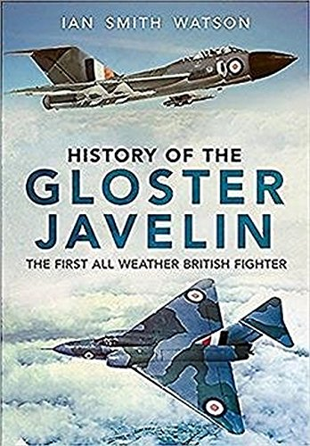 Price comparison product image History Of The Gloster Javelin