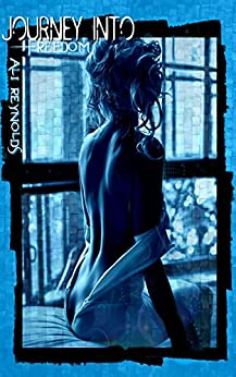 Journey into Freedom (The Journey Series Book 3) by [Reynolds, Ali]