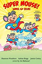Super Mouse Summer Fun Special by Jamie Cosley (2013-05-15)