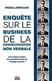 Enquête sur le business de la communication non-verbale - Une analyse critique des pseudosciences du « langage corporel »