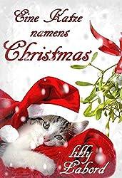 Eine Katze namens Christmas: Romantischer Krimi auf vier Pfoten