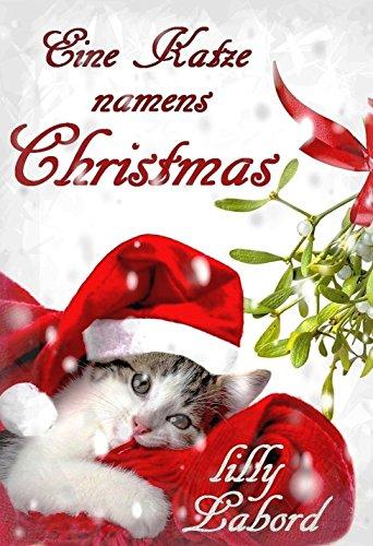 Eine Katze namens Christmas: Romantischer Krimi mit vier Pfoten