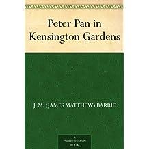 Peter Pan in Kensington Gardens (English Edition)