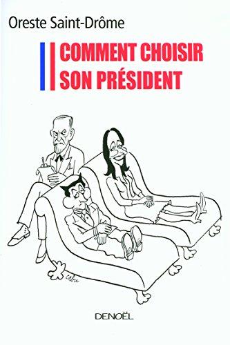 Comment choisir son président par Oreste Saint-Drôme