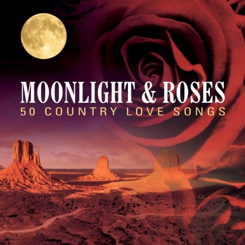 Moonlight & Roses - 50 Country...