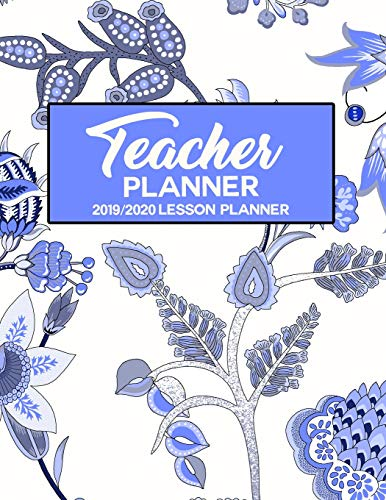 Teacher Planner 2019 - 2020 Lesson Planner: Floral Blue White Paisley Chintz Flowers India | Weekly Lesson Plan | School Education Academic Planner | ... (Teacher Lesson Planners 2019-2020, Band 30) - Blue Chintz