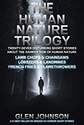The Human Nature Trilogy: Lamb Chops & Chainsaws and Lobsters & Landmines and French Fries & Flamethrowers.