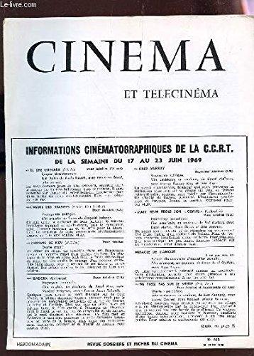 CINEMA ET TELECINEMA - N°462 - 30 juin 1969 / Bruno, l'enfant du dimanche - Le bourgeois gentil mec - La sirène du Mississipi - Un shérif a New-York etc... par COLLECTIF