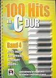 100 Hits in C-Dur Band 4: für Klavier/Keyboard/Gitarre