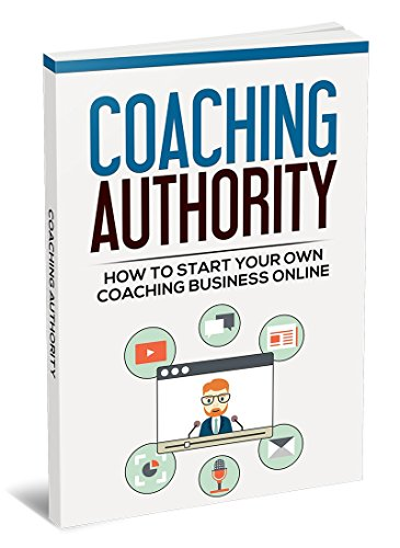 coaching-authority-learn-how-to-start-your-own-coaching-business-online-english-edition