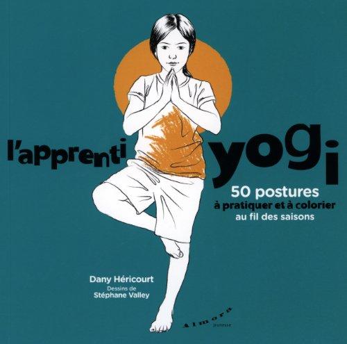 L'apprenti yogi : 50 postures à pratiquer et à colorier au fil des saisons par Dany Héricourt