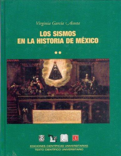 Los Sismos En La Historia De Mexico II (EDICIONES CIENTiFICAS UNIVERSITARIAS) por Virginia Acosta Garcia