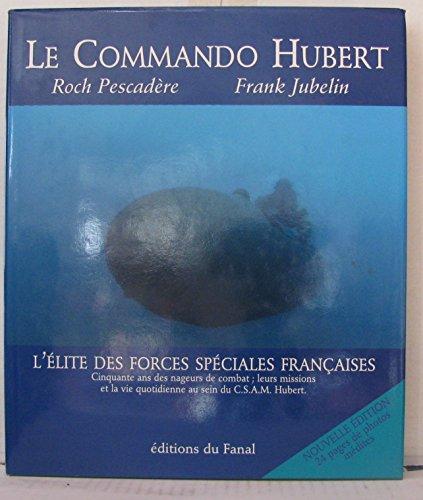 Le commando Hubert : Les nageurs de combat de la Marine nationale par Roch Pescadère