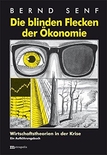 die-blinden-flecken-der-okonomie-wirtschaftstheorien-in-der-krise