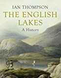 The English Lakes: A History