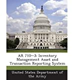 AR 710-3: Inventory Management Asset and Transaction Reporting System (Paperback) - Common