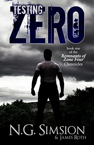 Testing Zero: a dystopian post-apocalyptic science fiction series (Remnants of Zone Four Chronicles Book 1)