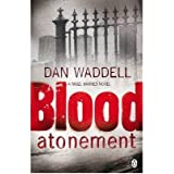 [(Blood Atonement)] [Author: Dan Waddell] published on (August, 2009)