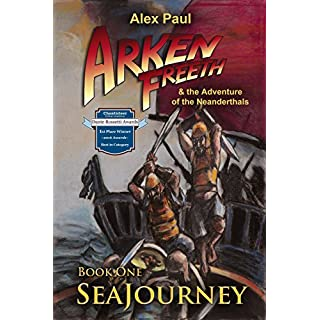 SeaJourney (Arken Freeth and the Adventure of the Neanderthals Book 1) (English Edition)